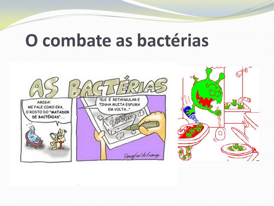 O combate as bactérias