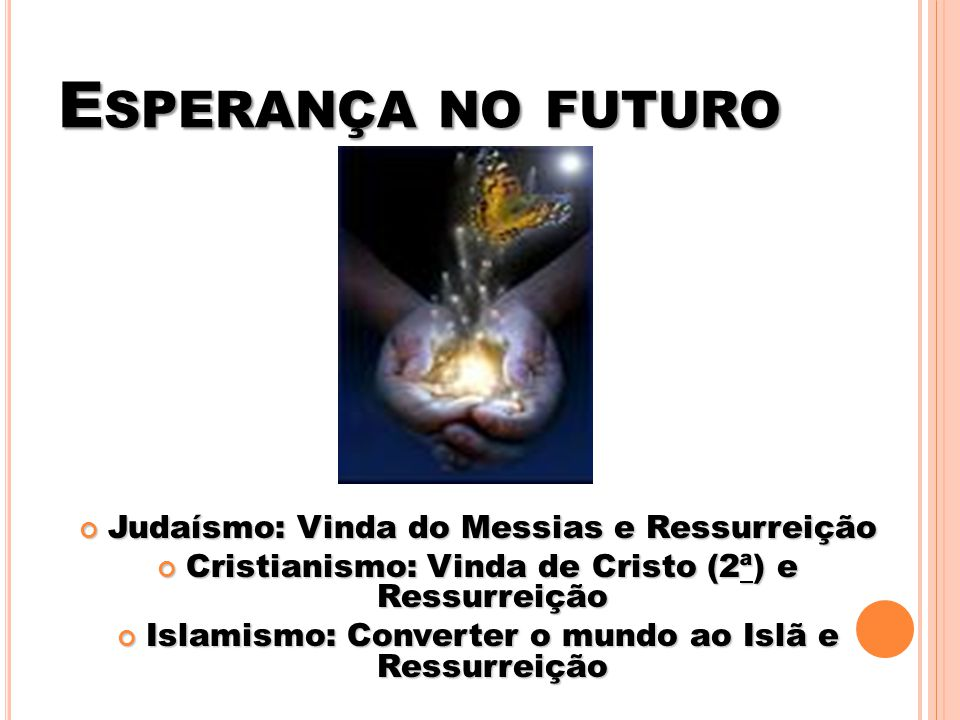 Esperança no futuro Judaísmo: Vinda do Messias e Ressurreição