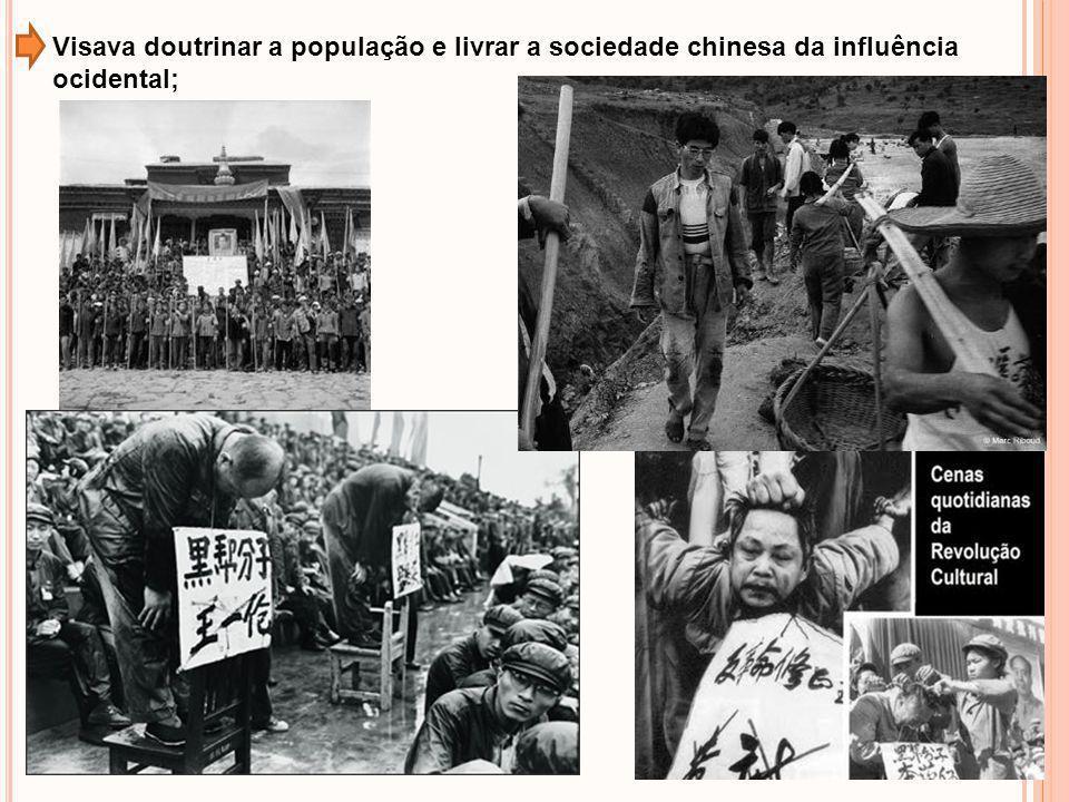 Visava doutrinar a população e livrar a sociedade chinesa da influência ocidental;