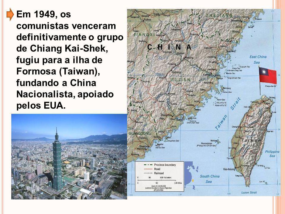 Em 1949, os comunistas venceram definitivamente o grupo de Chiang Kai-Shek, fugiu para a ilha de Formosa (Taiwan), fundando a China Nacionalista, apoiado pelos EUA.
