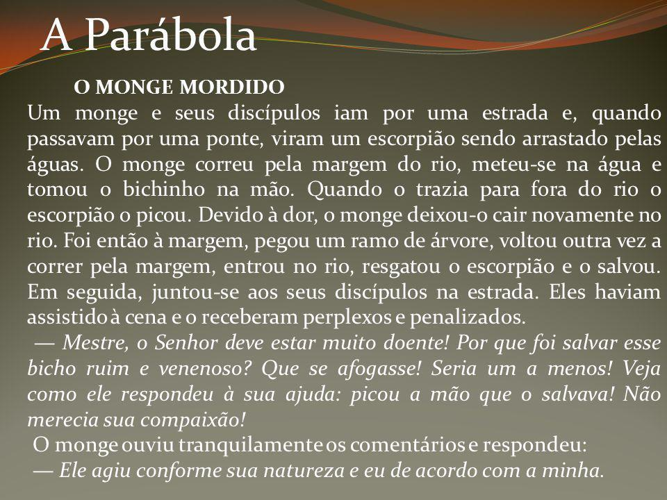 A Parábola O MONGE MORDIDO.