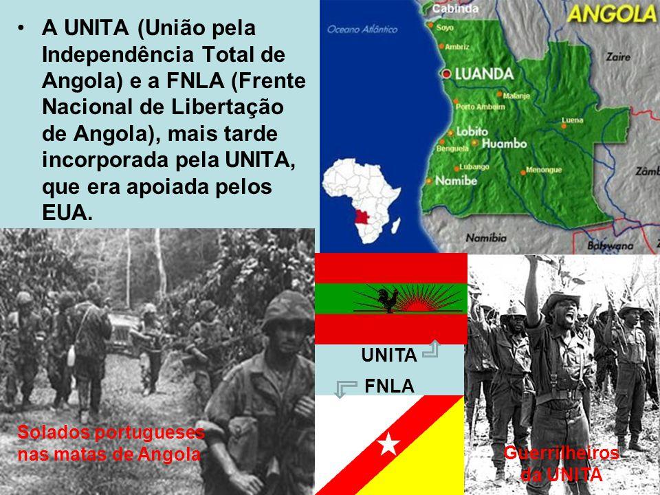 A UNITA (União pela Independência Total de Angola) e a FNLA (Frente Nacional de Libertação de Angola), mais tarde incorporada pela UNITA, que era apoiada pelos EUA.