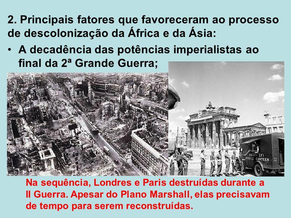 A decadência das potências imperialistas ao final da 2ª Grande Guerra;