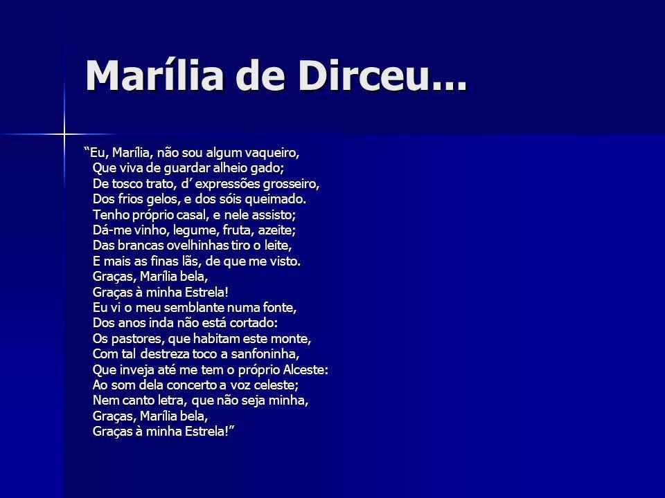 Marília de Dirceu... Eu, Marília, não sou algum vaqueiro,
