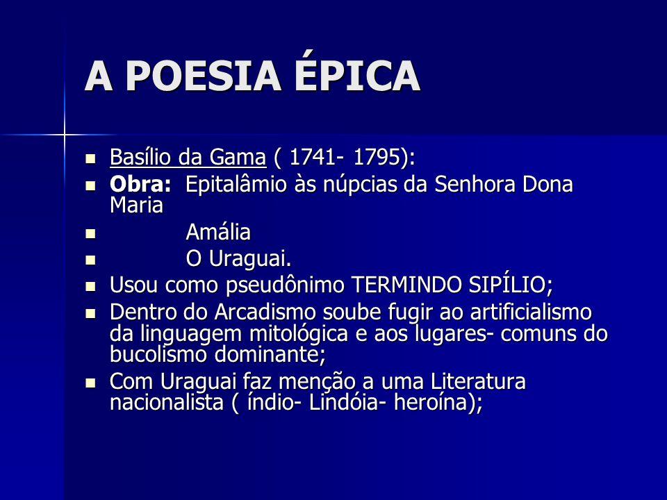 A POESIA ÉPICA Basílio da Gama ( 1741- 1795):