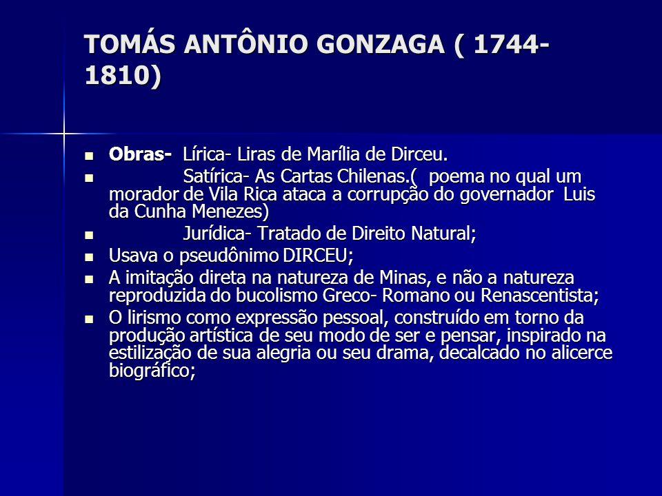 TOMÁS ANTÔNIO GONZAGA ( 1744-1810)