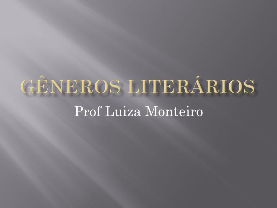 Gêneros literários Prof Luiza Monteiro