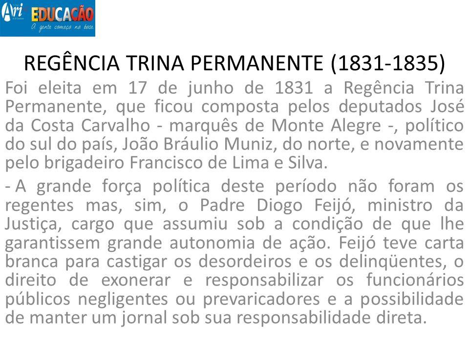 REGÊNCIA TRINA PERMANENTE (1831-1835)