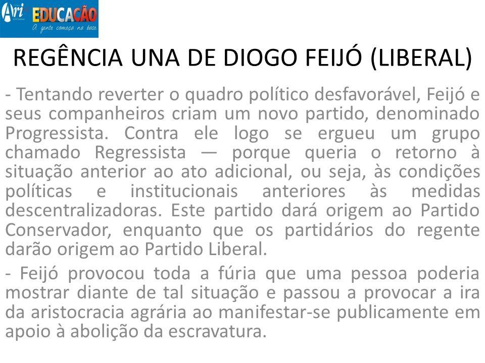 REGÊNCIA UNA DE DIOGO FEIJÓ (LIBERAL)