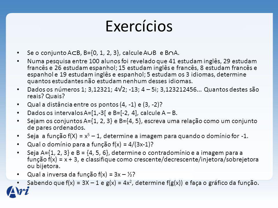 Exercícios Se o conjunto AB, B={0, 1, 2, 3}, calcule AB e BA.