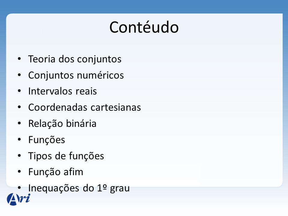 Contéudo Teoria dos conjuntos Conjuntos numéricos Intervalos reais