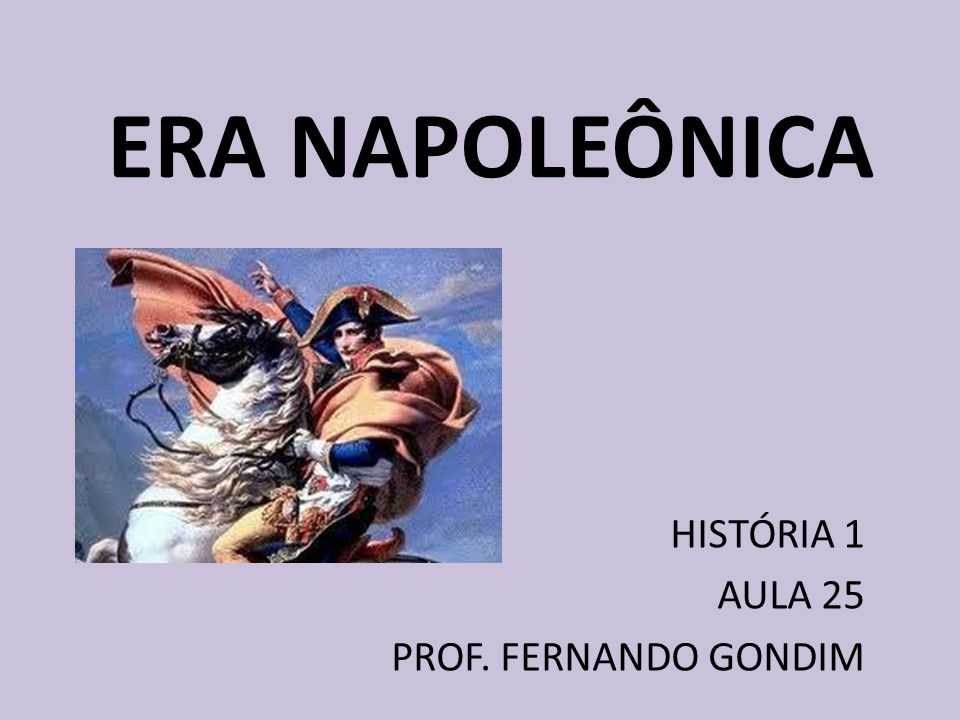 HISTÓRIA 1 AULA 25 PROF. FERNANDO GONDIM