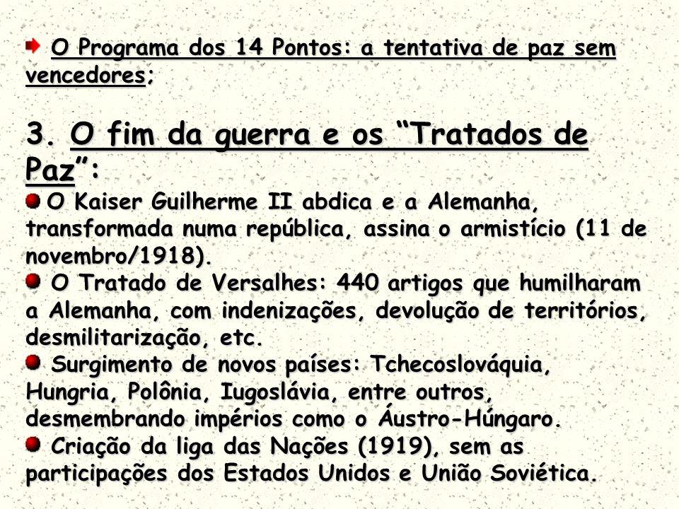 3. O fim da guerra e os Tratados de Paz :