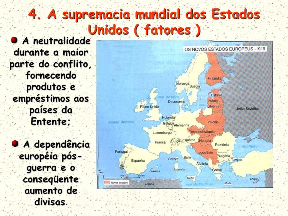 4. A supremacia mundial dos Estados Unidos ( fatores )