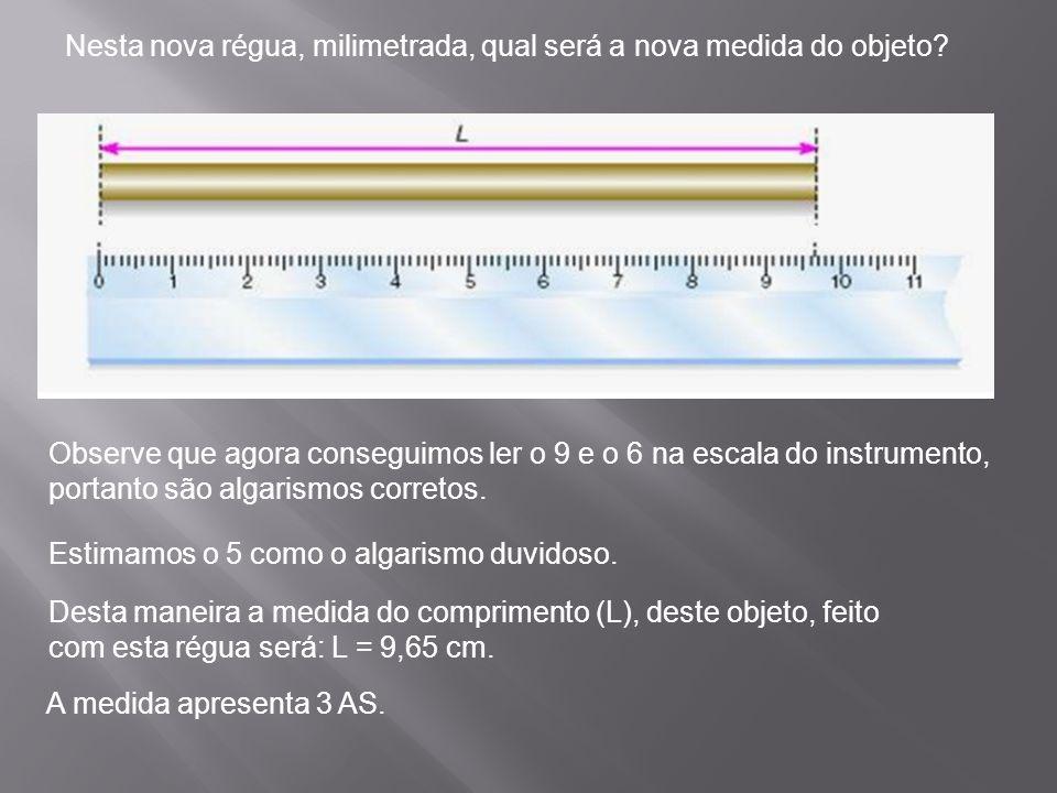 Nesta nova régua, milimetrada, qual será a nova medida do objeto