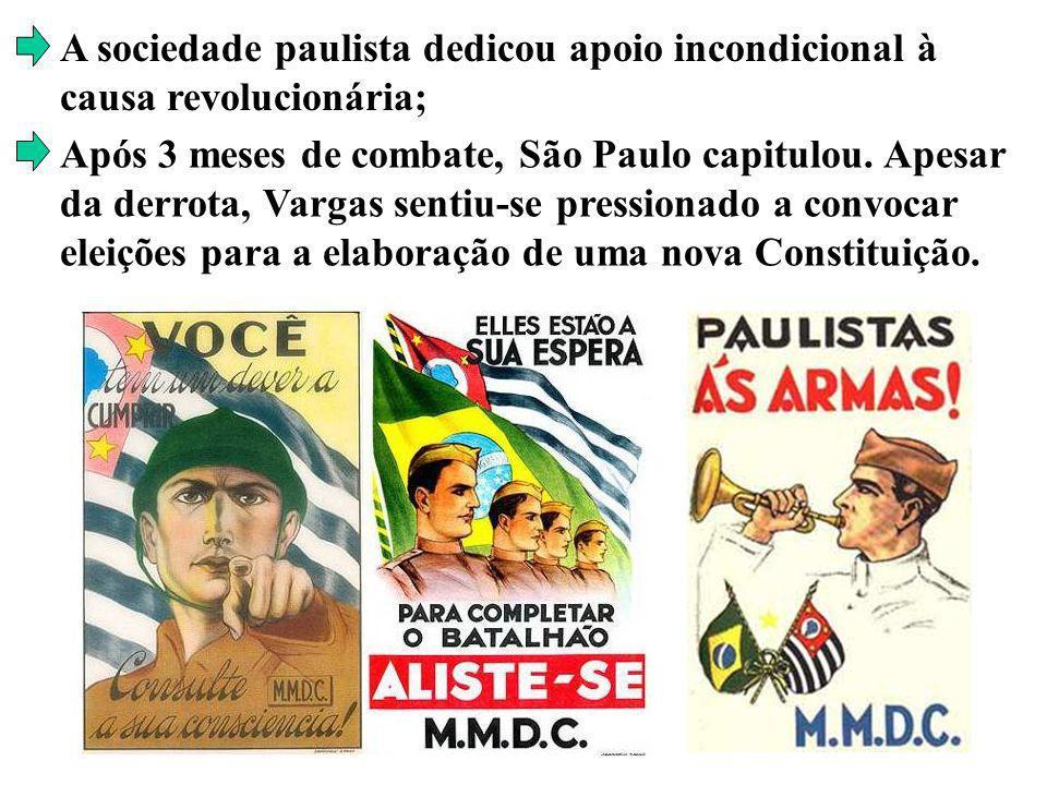 A sociedade paulista dedicou apoio incondicional à causa revolucionária;
