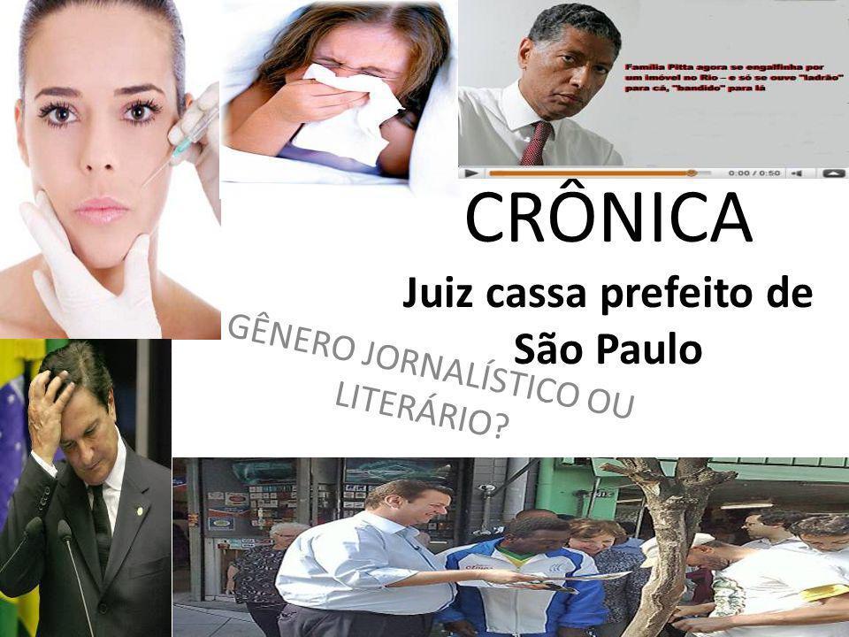 CRÔNICA Juiz cassa prefeito de São Paulo