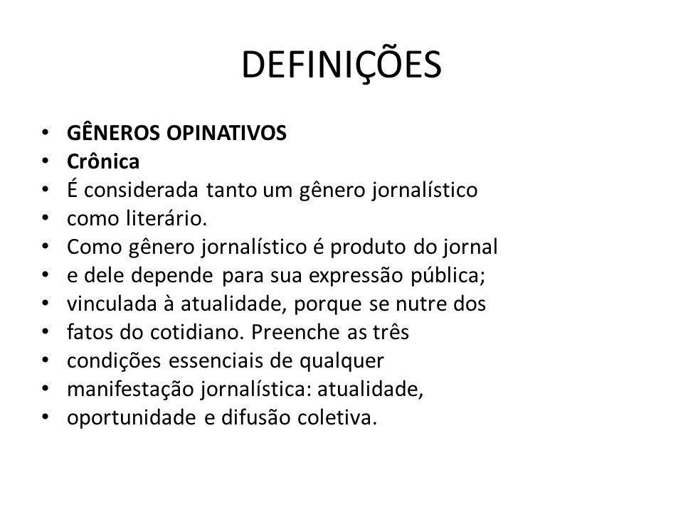 DEFINIÇÕES GÊNEROS OPINATIVOS Crônica