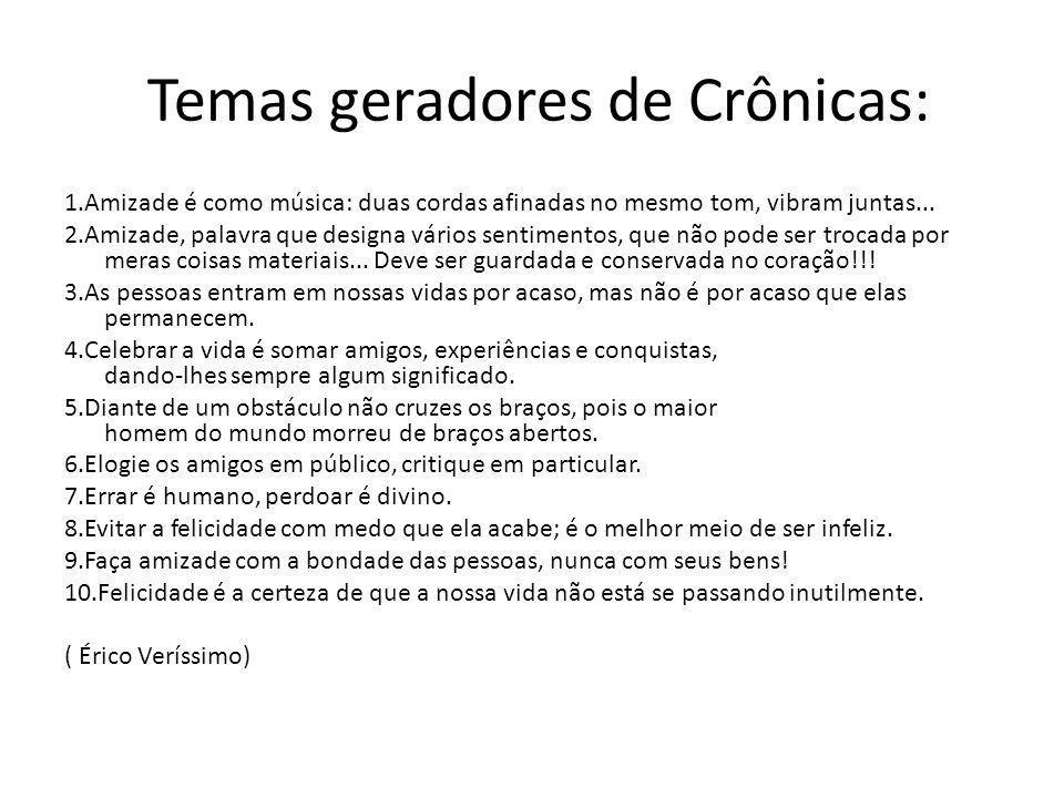 Temas geradores de Crônicas: