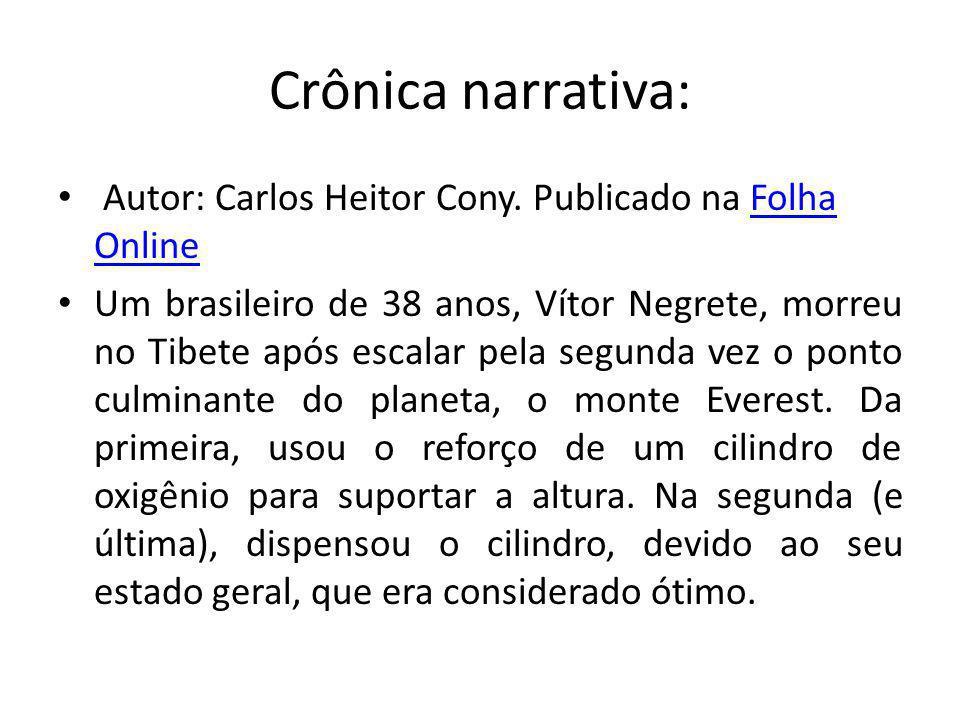 Crônica narrativa: Autor: Carlos Heitor Cony. Publicado na Folha Online.