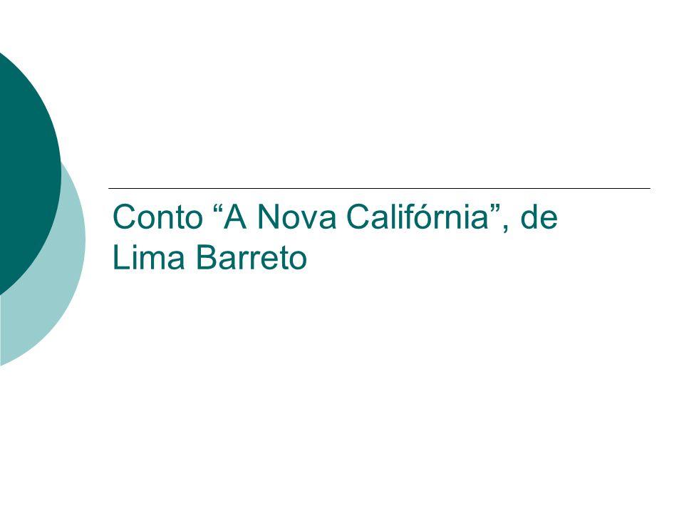 Conto A Nova Califórnia , de Lima Barreto