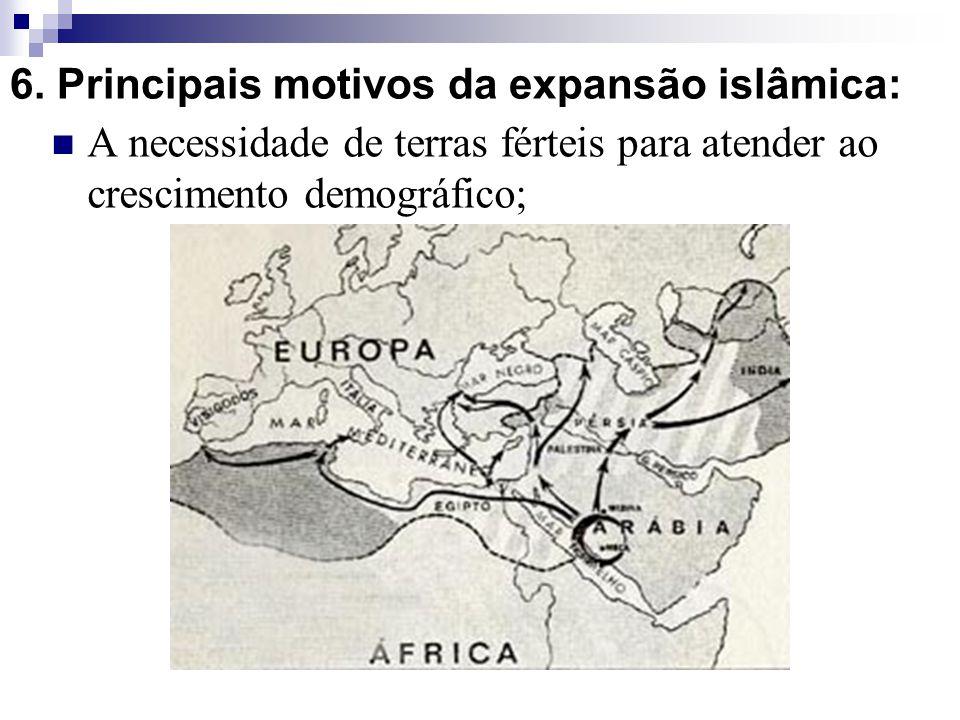 6. Principais motivos da expansão islâmica: