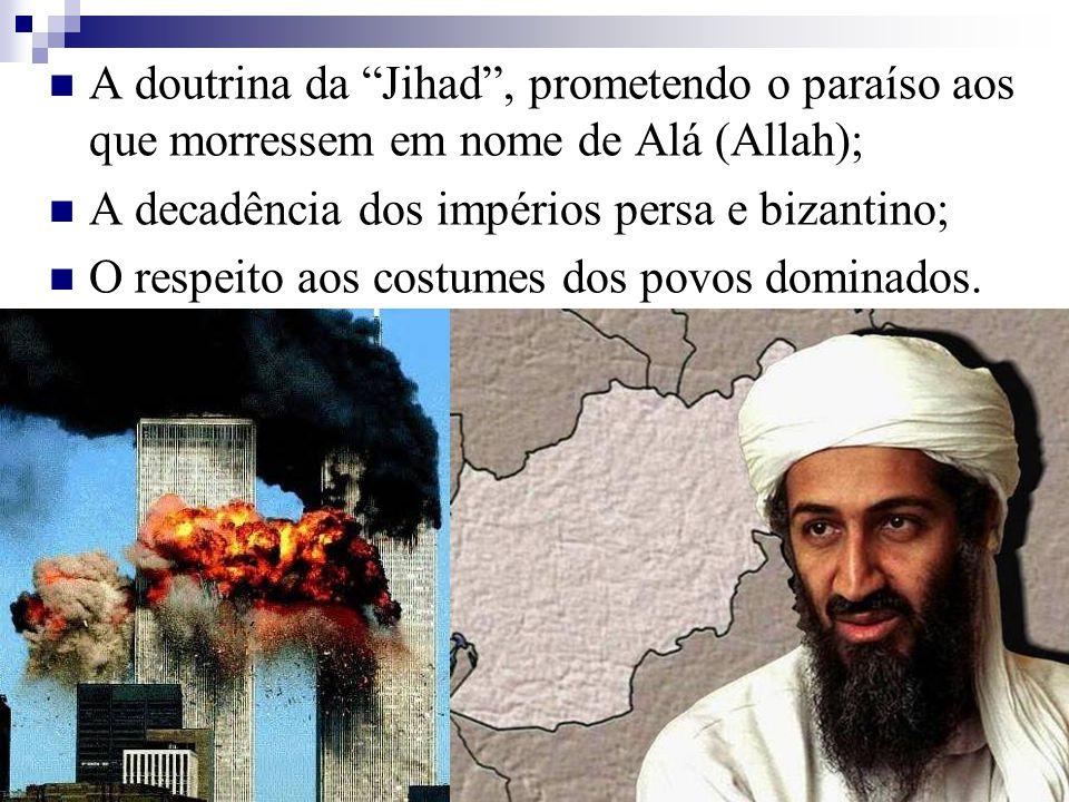 A doutrina da Jihad , prometendo o paraíso aos que morressem em nome de Alá (Allah);
