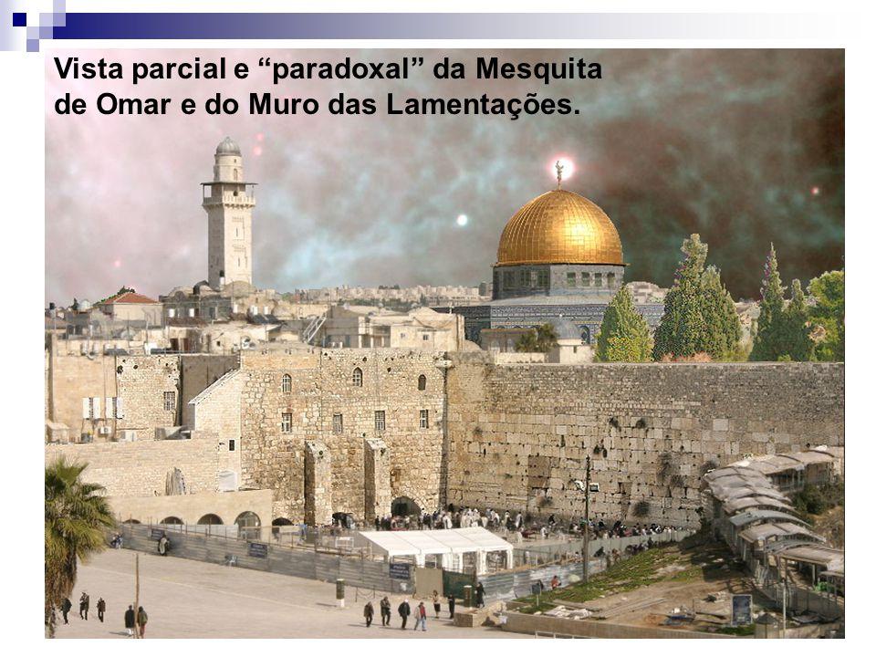 Vista parcial e paradoxal da Mesquita de Omar e do Muro das Lamentações.