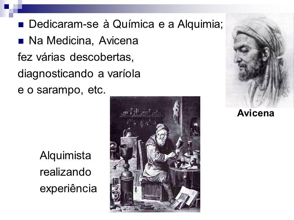 Dedicaram-se à Química e a Alquimia; Na Medicina, Avicena