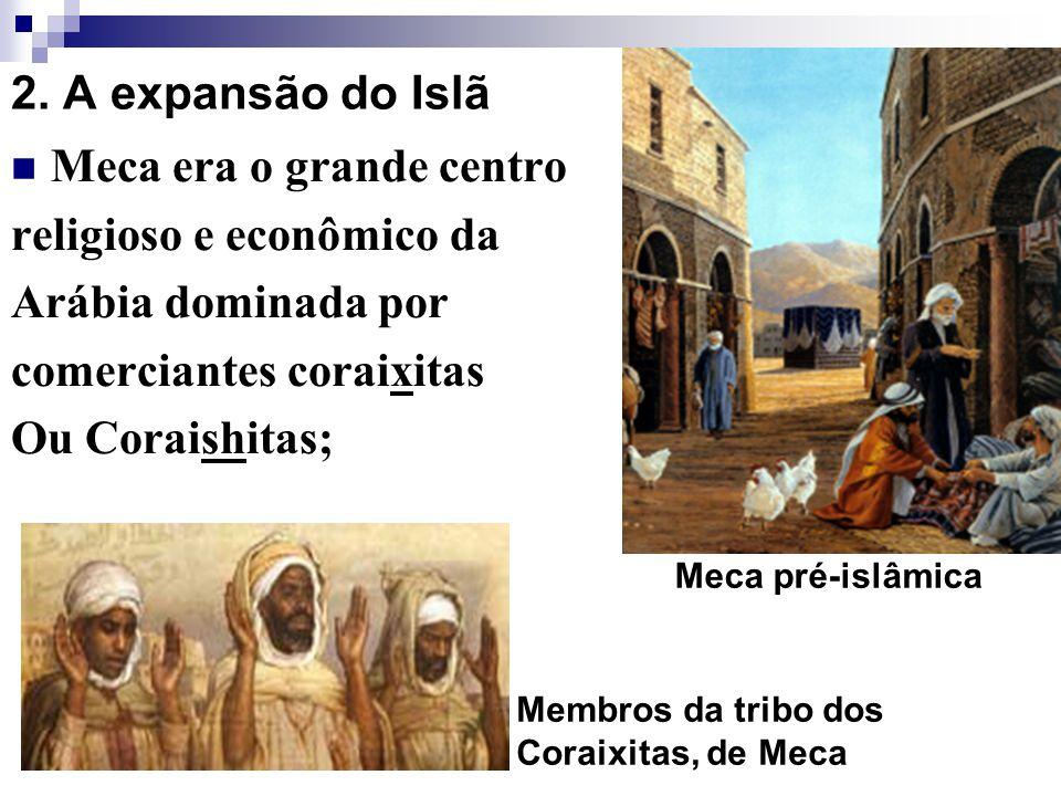 Meca era o grande centro religioso e econômico da Arábia dominada por