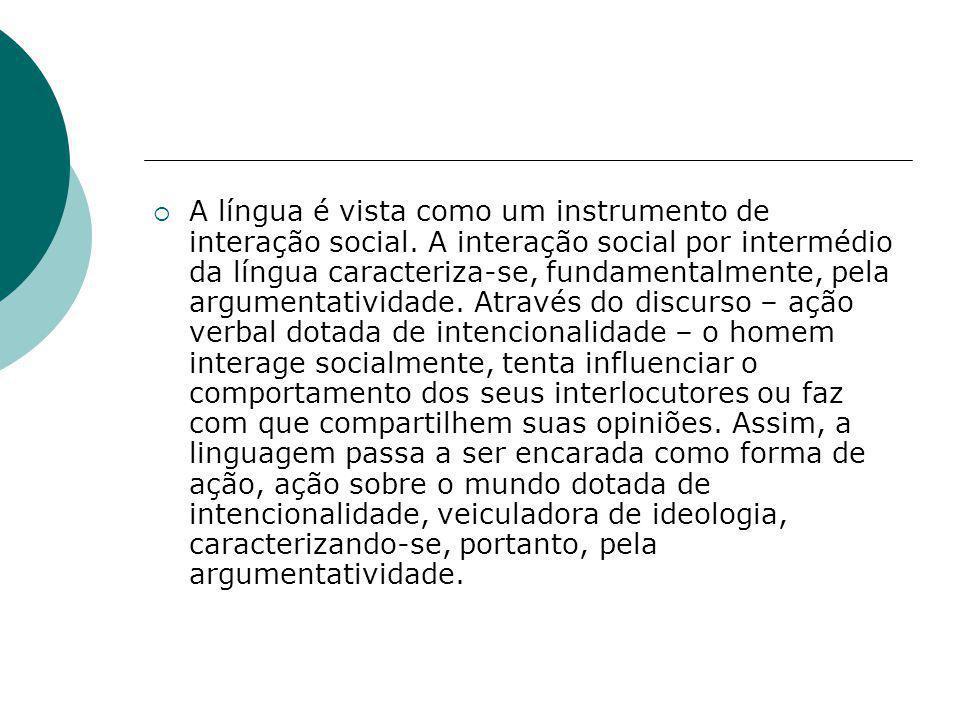 A língua é vista como um instrumento de interação social
