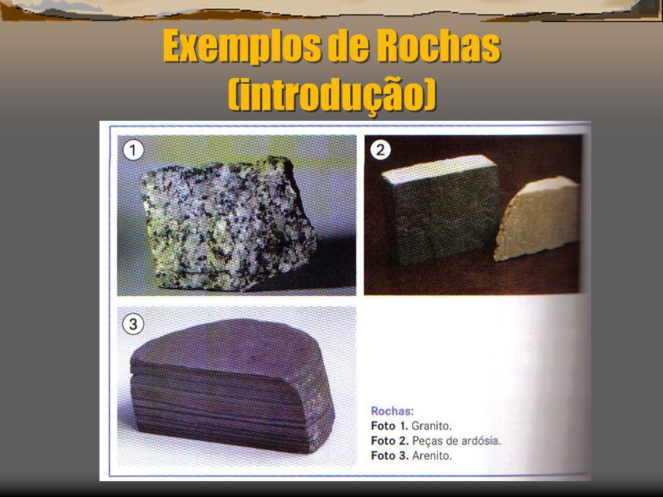 Exemplos de Rochas (introdução)