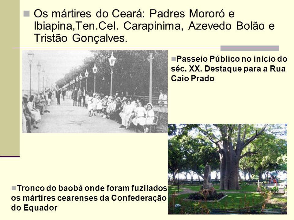 Os mártires do Ceará: Padres Mororó e Ibiapina,Ten. Cel