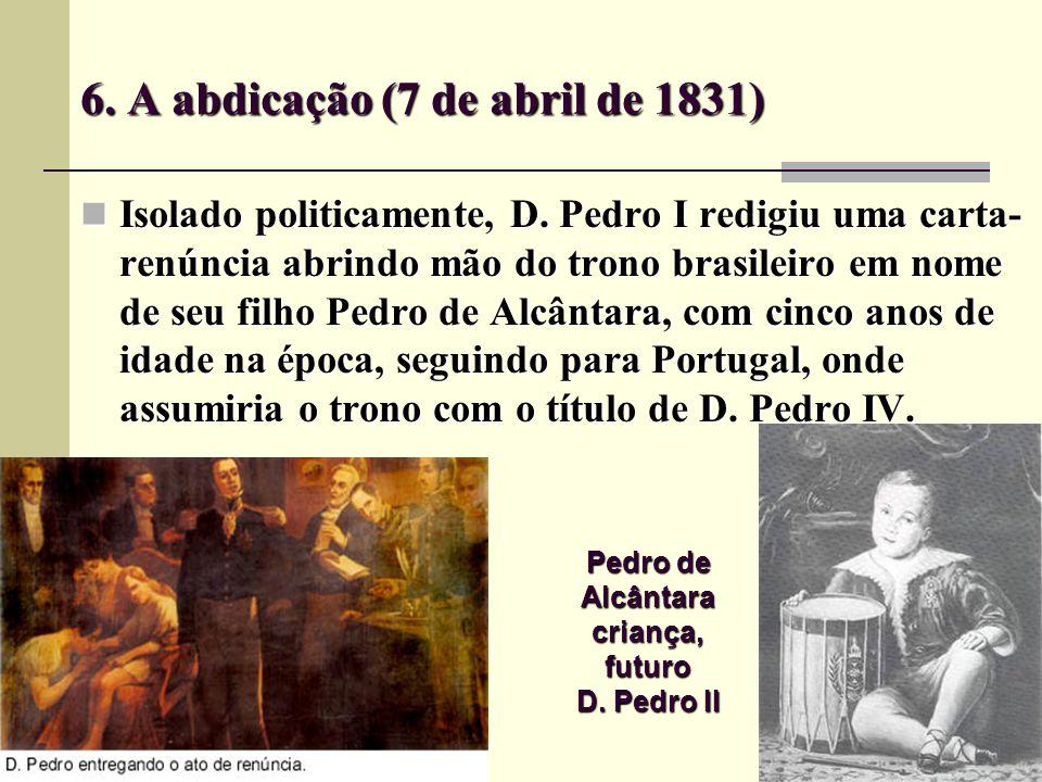 6. A abdicação (7 de abril de 1831)