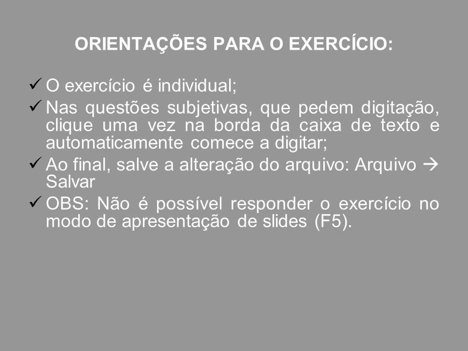 ORIENTAÇÕES PARA O EXERCÍCIO:
