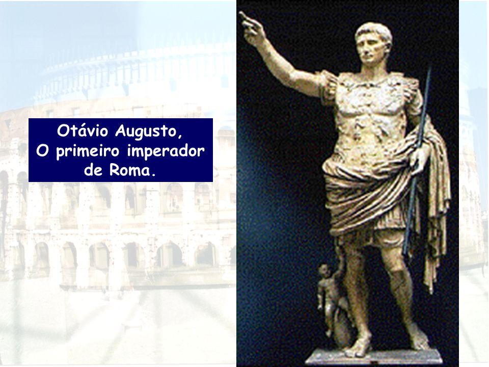 O primeiro imperador de Roma.