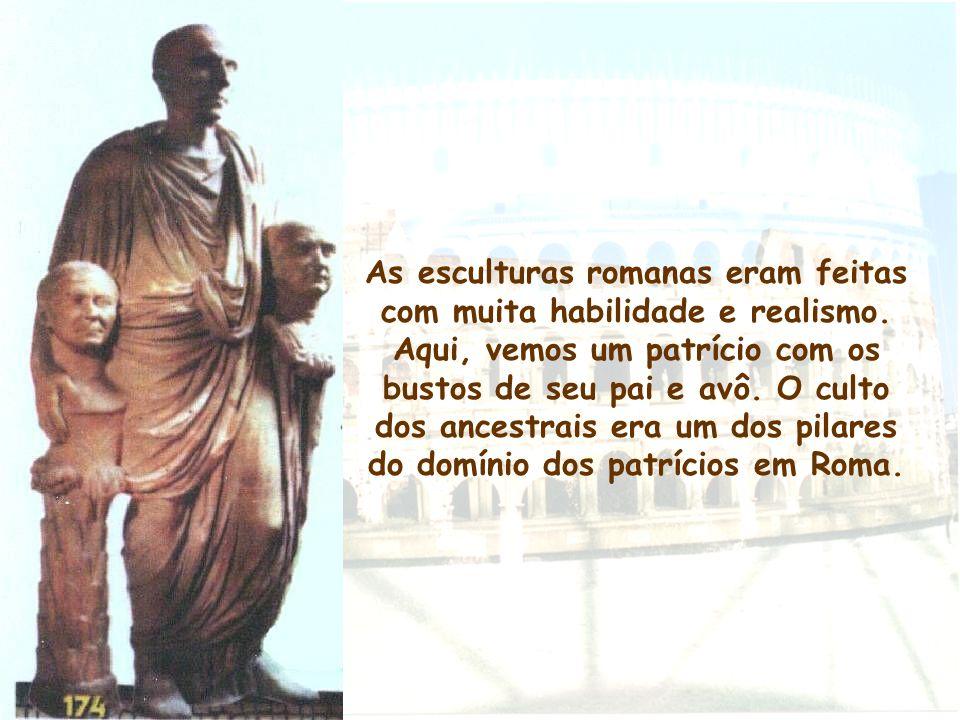 As esculturas romanas eram feitas com muita habilidade e realismo