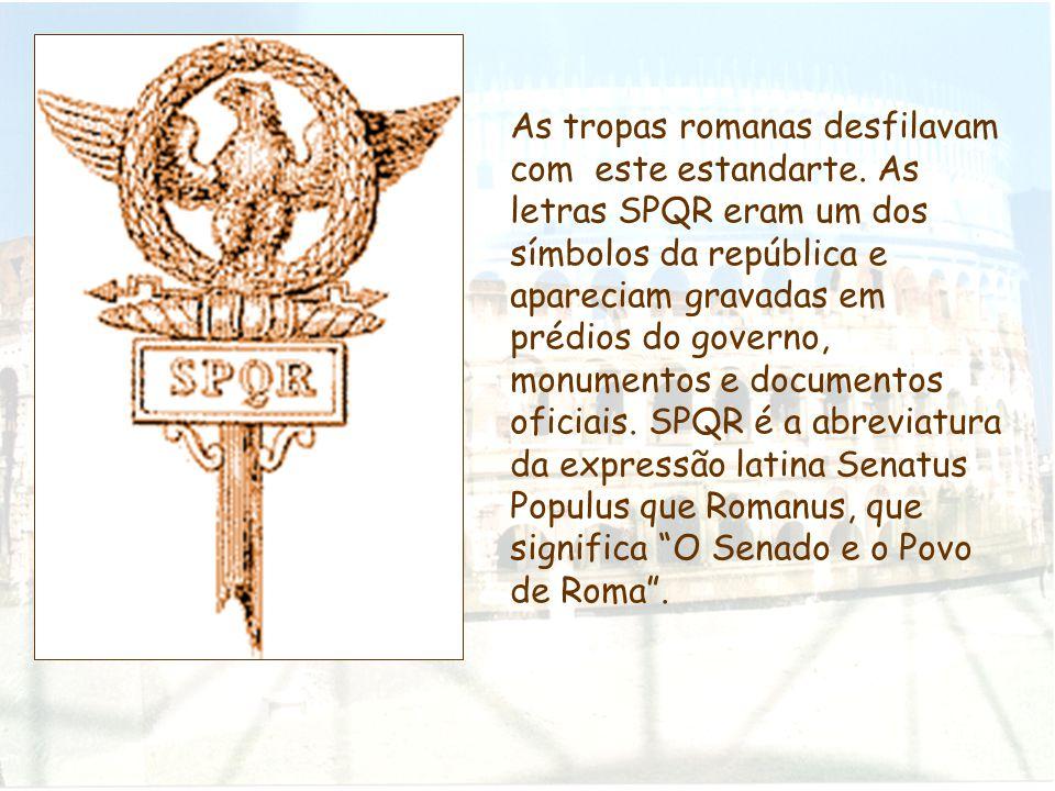 As tropas romanas desfilavam com este estandarte