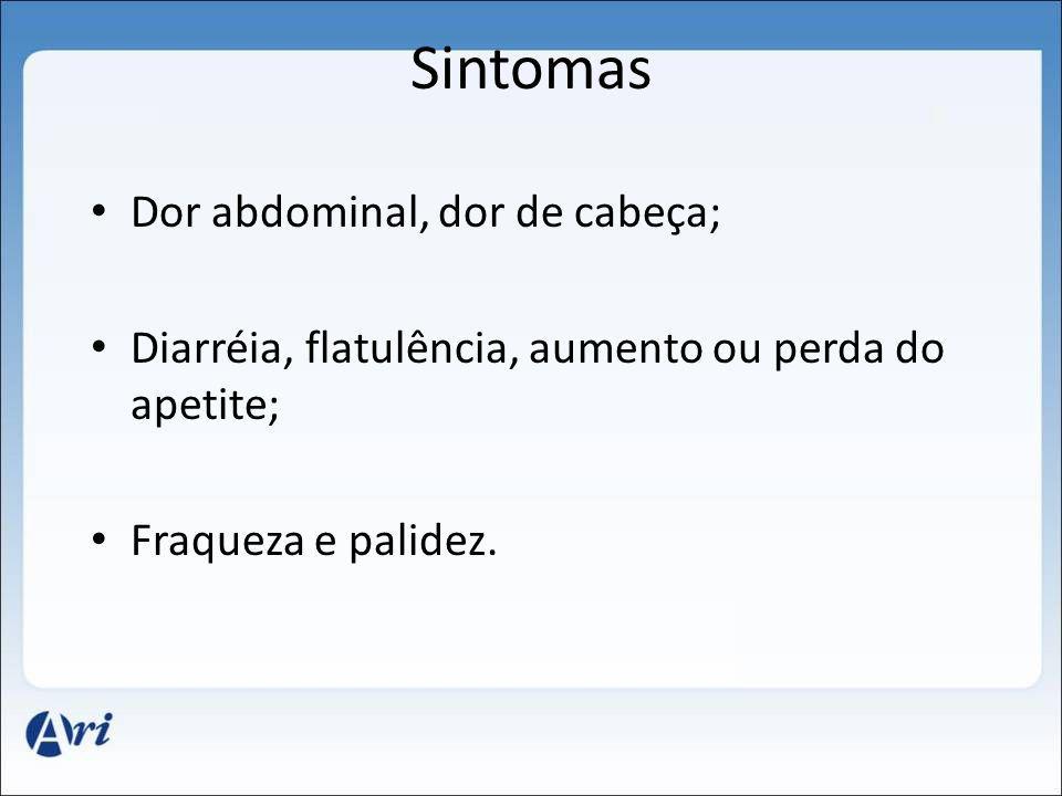 Sintomas Dor abdominal, dor de cabeça;