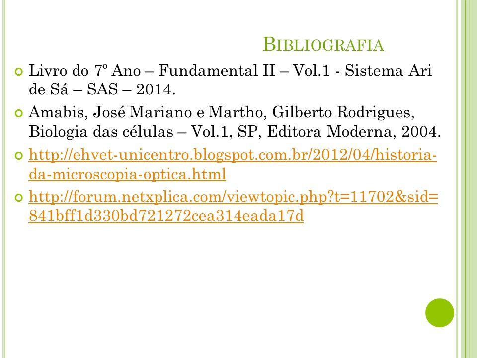 Bibliografia Livro do 7º Ano – Fundamental II – Vol.1 - Sistema Ari de Sá – SAS – 2014.