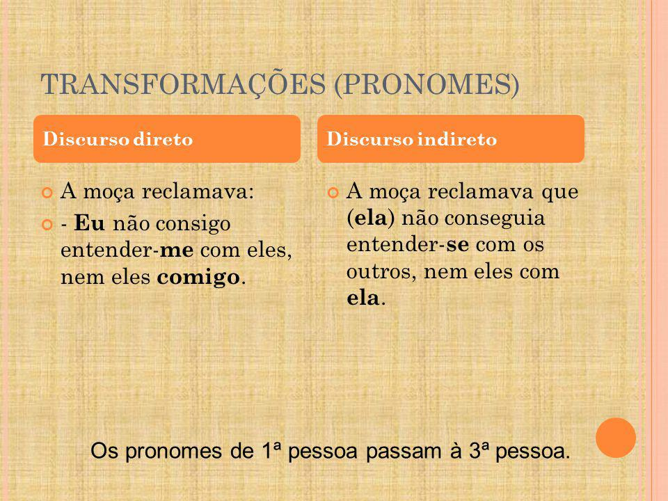 TRANSFORMAÇÕES (PRONOMES)