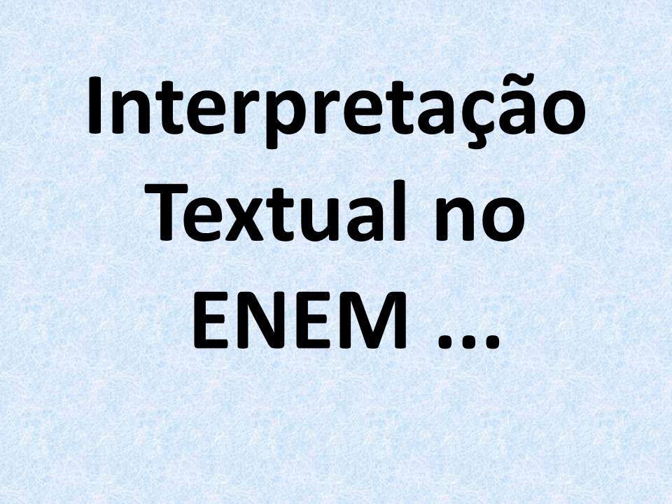 Interpretação Textual no ENEM ...