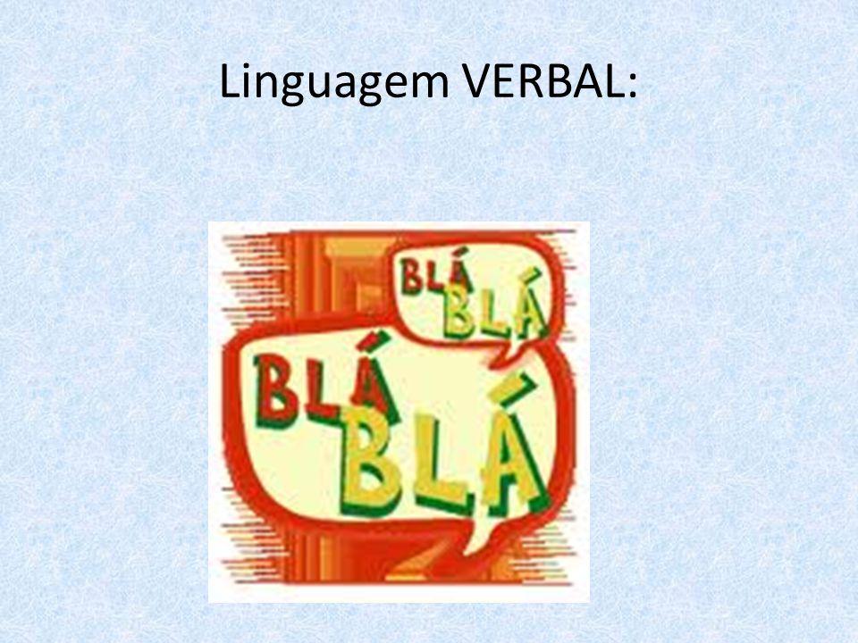 Linguagem VERBAL: