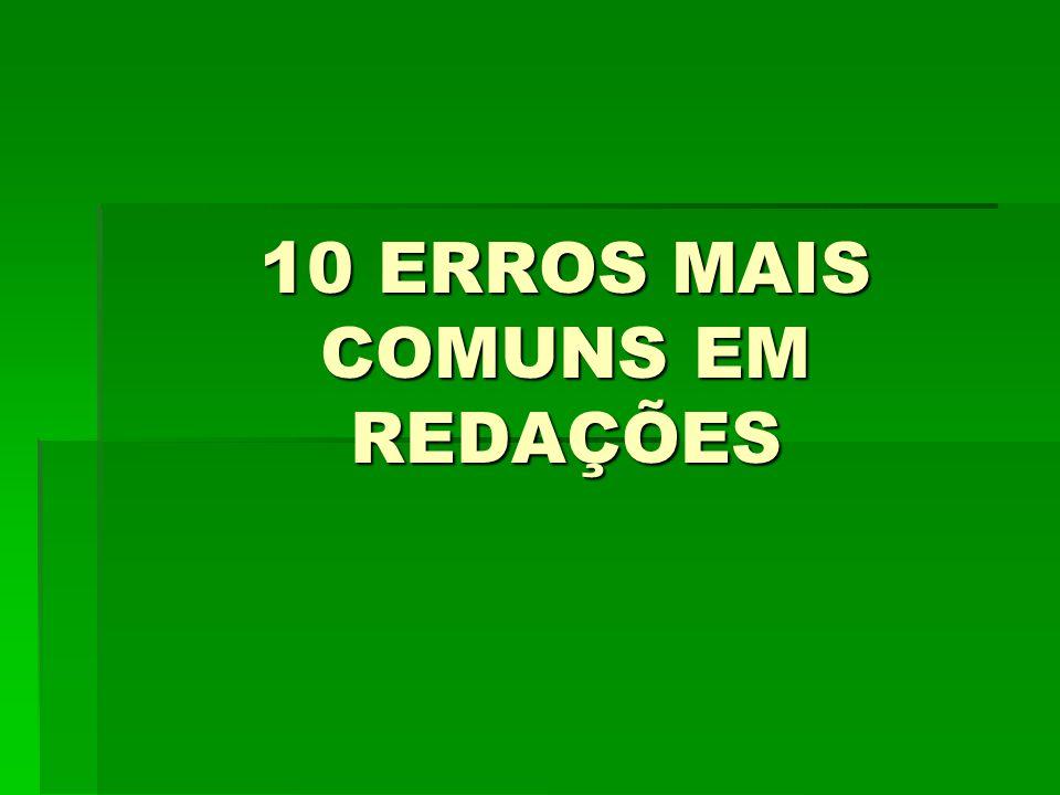 10 ERROS MAIS COMUNS EM REDAÇÕES
