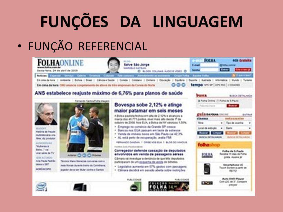 FUNÇÕES DA LINGUAGEM FUNÇÃO REFERENCIAL