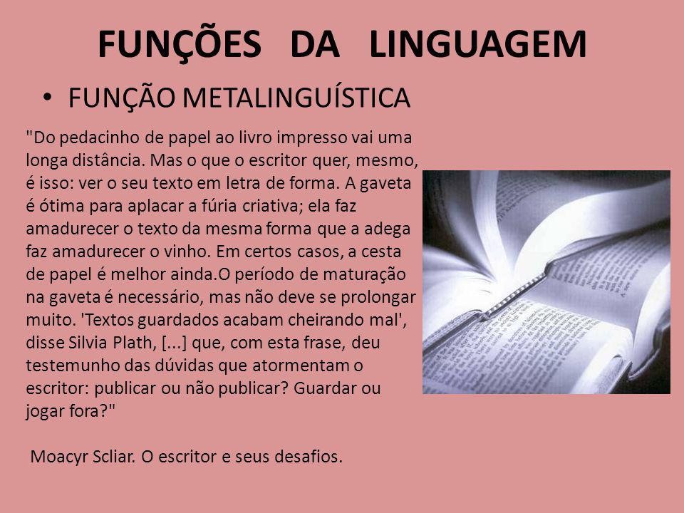 FUNÇÕES DA LINGUAGEM FUNÇÃO METALINGUÍSTICA