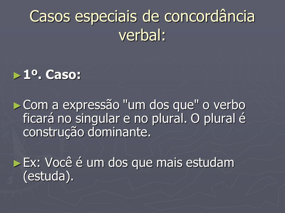 Casos especiais de concordância verbal: