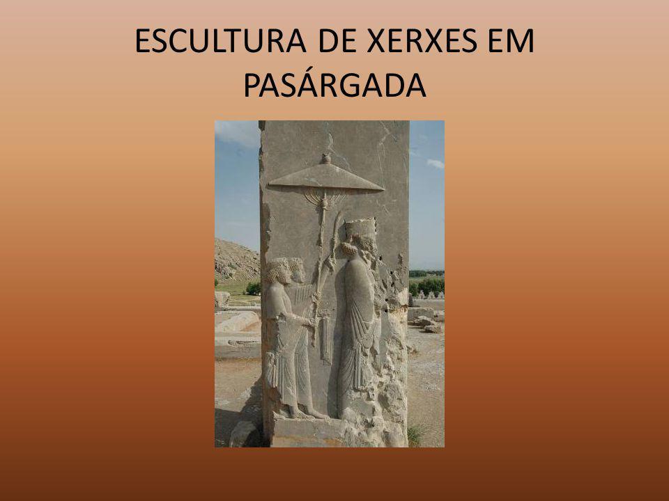 ESCULTURA DE XERXES EM PASÁRGADA
