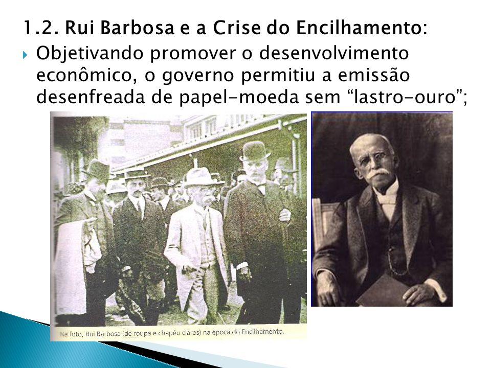 1.2. Rui Barbosa e a Crise do Encilhamento: