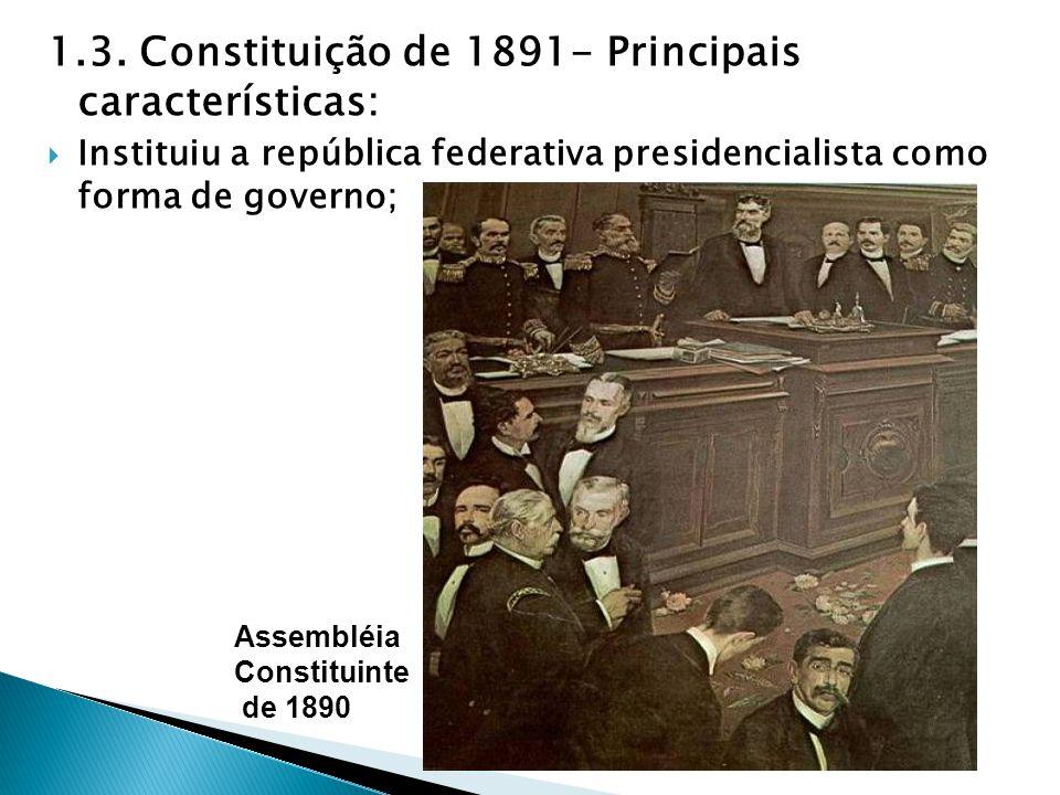 1.3. Constituição de 1891- Principais características: